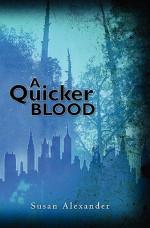 A Quicker Blood - Susan Alexander