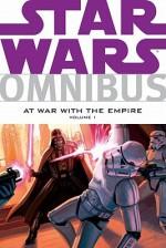 Star Wars Omnibus: At War With the Empire, Volume 1 - Scott Allie, Various, Jeremy Barlow, Randy Stradley, Tomás Giorello, Ryan Benjamin, Patrick Blaine
