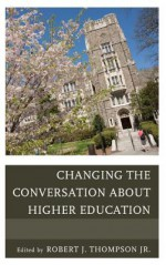 Changing the Conversation about Higher Education - Robert Thompson