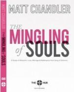 The Mingling of Souls Study Guide (The Mingling of Souls) - Matt Chandler
