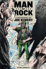 Man of Rock: A Biography of Joe Kubert - Bill Schelly