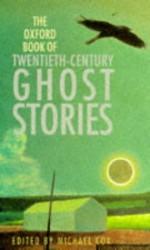 The Oxford Book of Twentieth-Century Ghost Stories - Michael Cox