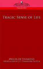 Tragic Sense of Life - Miguel de Unamuno, Crawford Flitch