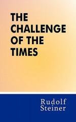 Challenge of the Times - Rudolf Steiner, Olin D. Wannamaker