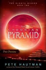 The Cydonian Pyramid (Free Preview of Chapters 1-3) - Pete Hautman