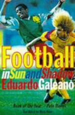 Football in Sun and Shadow - Eduardo Galeano