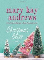 Christmas Bliss - Mary Kay Andrews