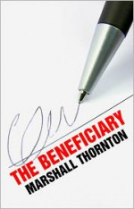 The Beneficiary - Marshall Thornton