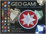 Geo-gami: The Art of Making Geometrical Shapes from Paper - Katherine A. Gleason