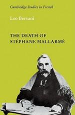 The Death of Stephane Mallarme - Leo Bersani
