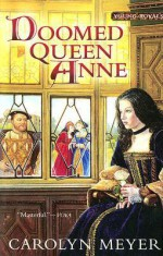 Doomed Queen Anne - Carolyn Meyer