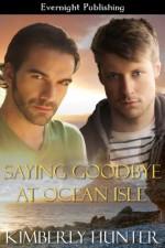 Saying Goodbye at Ocean Isle - Kimberly Hunter