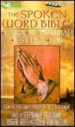 The Spoken Word Bible: From the King James Version of the Old Testament : Ezra, Nehemiah, Esther, Job - Stephanie Beacham, Roger Rees, John Rubinstein