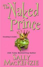 The Naked Prince - Sally MacKenzie