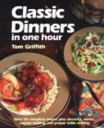 Classic Dinners in One Hour - Tom Griffith