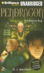 Pendragon Book Four: The Reality Bug (Pendragon) - D. J. MacHale, William Dufris
