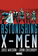 Astonishing X-Men - Joss Whedon, John Cassaday