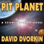 Pit Planet - David Dvorkin, Kyle McCarley