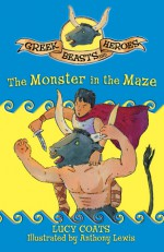 Greek Beasts and Heroes 3: The Monster in the Maze - Lucy Coats, Anthony Lewis