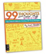 99 Thoughts about Junior High Ministry: Tips, Tricks, and Tidbits for Working With Young Teenagers - Kurt Johnston