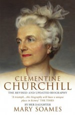 Clementine Churchill - Mary Soames