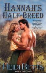Hannah's Half-Breed - Heidi Betts