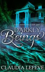 Darkly Beings - Claudia Lefeve