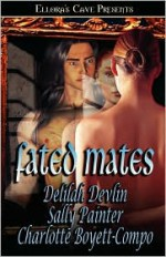Fated Mates: Love Me Tomorrow, Secrets of the Wind, Warlord's Destiny - Delilah Devlin, Sally Painter, Charlotte Boyett-Compo