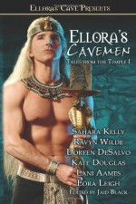 Ellora's Cavemen: Tales from the Temple I - Jaid Black, Sahara Kelly, Ravyn Wilde, Doreen DeSalvo, Kate Douglas, Lani Aames, Lora Leigh