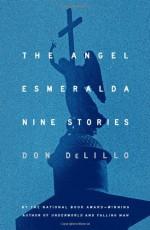The Angel Esmeralda - Don DeLillo