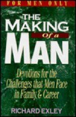 Making of a Man - Richard Exley