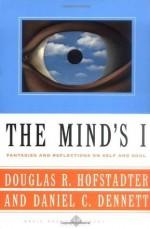 The Mind's I Fantasies And Reflections On Self & Soul - Douglas R. Hofstadter, Daniel C. Dennett