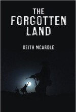 The Forgotten Land - Keith McArdle