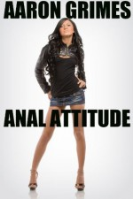 Anal Attitude (The Anal Adventures of Josh Evans) - Aaron Grimes