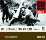 The Second World War Experience, Volume 4: The Struggle for Victory 1944-45 - Richard Overy, Imperial War Museum