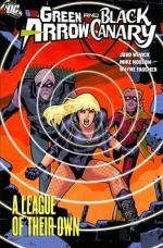 Green Arrow/Black Canary, Vol. 3: A League of Their Own - Judd Winick, Mike Norton, Diego Barreto, Wayne Faucher, Robin Riggs