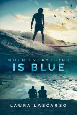 When Everything Is Blue - Laura Lascarso