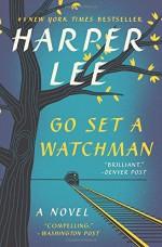 Go Set a Watchman: A Novel - Harper Lee