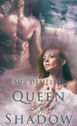 Queen of Shadow - Suz deMello