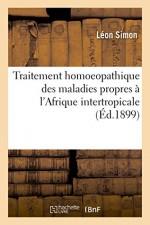 Traitement homoeopathique des maladies propres à l'Afrique intertropicale (Sciences) (French Edition) - SIMON-L