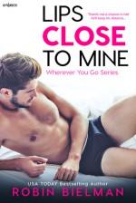 Lips Close to Mine (Wherever You Go) - Robin Bielman
