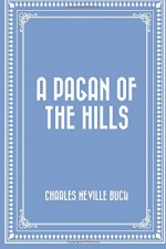 A Pagan of the Hills - Charles Neville Buck