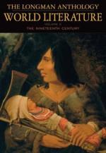 The Longman Anthology of World Literature, Volume E: The 19th Century - David Damrosch, April Alliston, Marshall Brown