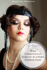 The Unofficial Great Gatsby Companion (Includes Biography, Historical Context, and Study Guide) - BookCaps