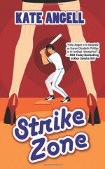 By Kate Angell Strike Zone (Richmond Rogues, Book 3) [Mass Market Paperback] - Kate Angell