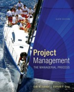 Project Management: The Managerial Process with MS Project (The Mcgraw-Hill Series Operations and Decision Sciences) - Erik Larson, Clifford Gray