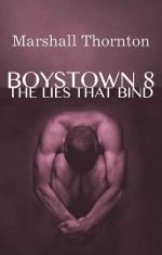 Boystown 8: The Lies That Bind - Marshall Thornton