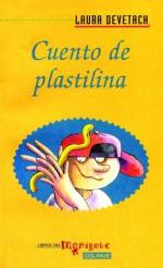 Cuento de plastilina - Laura Devetach