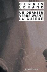 Un dernier verre avant la guerre (Kenzie & Gennaro #1) - Dennis Lehane, Mona de Pracontal