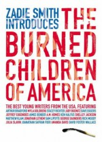 Zadie Smith Introduces the Burned Children of America - Zadie Smith